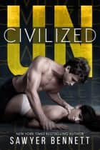 Uncivilized ebook by