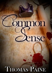 Common Sense - [Free Audio Links] ebook by Thomas Paine