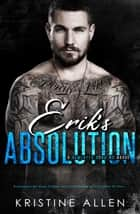 Erik's Absolution - Demented Sons MC, #3 ebook by Kristine Allen