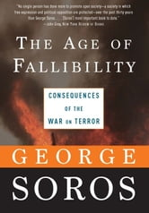 The Age of Fallibility - Consequences of the War on Terror ebook by George Soros