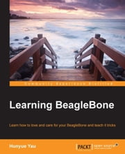 Learning BeagleBone ebook by Hunyue Yau