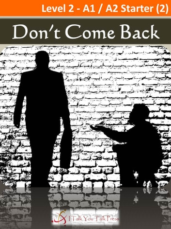Don't Come Back ebook by I Talk You Talk Press