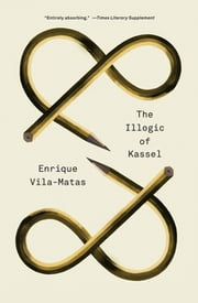 The Illogic of Kassel ebook by Enrique Vila-Matas,Anne McLean,Anna Milsom