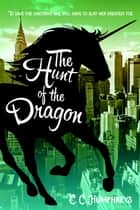 The Hunt of the Dragon ebook by C.C. Humphreys
