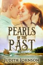 Pearls of the Past ebook by Judith Johnson