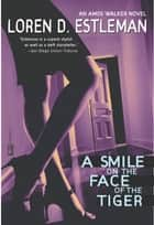 A Smile on the Face of the Tiger ebook by Loren D. Estleman