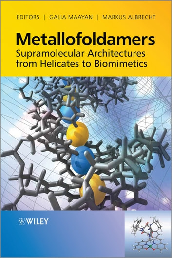 Metallofoldamers - Supramolecular Architectures from Helicates to Biomimetics ebook by