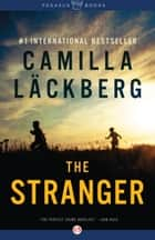 The Stranger ebook by Camilla Läckberg