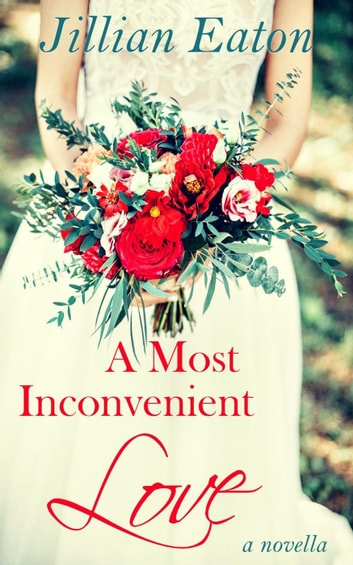 A Most Inconvenient Love - Love and Rogues, #2 ebook by Jillian Eaton