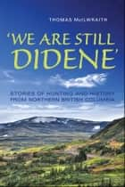 'We Are Still Didene' ebook by Thomas McIlwraith