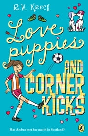 Love Puppies and Corner Kicks ebook by Bob Krech