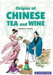 Origins of Chinese Tea and Wine ebook by Fu Chunjiang,Qiu Yao Hong