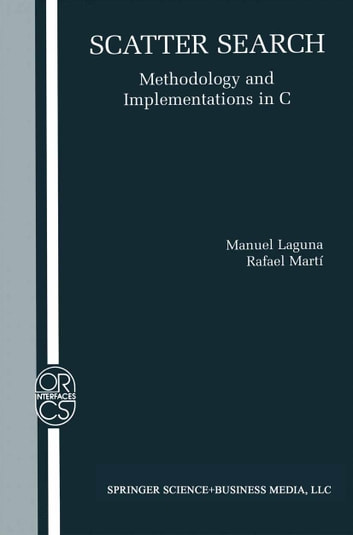 Scatter Search - Methodology and Implementations in C ebook by Manuel Laguna,Rafael Martí