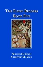 The Elson Readers, Book 5 ebook by William H. Elson And Christine M. Keck