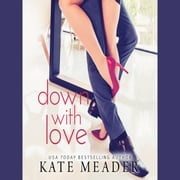 Down with Love audiobook by Kate Meader
