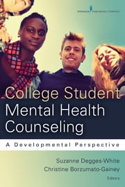 College Student Mental Health Counseling - A Developmental Approach ebook by