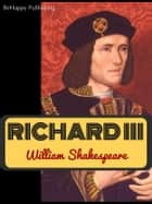 Richard III with free audiobook link (King Richard III) - The Tragedy of King Richard III ebook by William Shakespeare