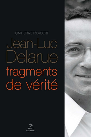 Jean-Luc Delarue, fragments de vérité ebook by Catherine RAMBERT