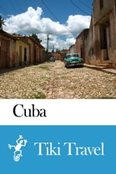 Cuba Travel Guide - Tiki Travel ebook by Tiki Travel