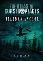 Deadman Anchor ebook by K. R. Coleman