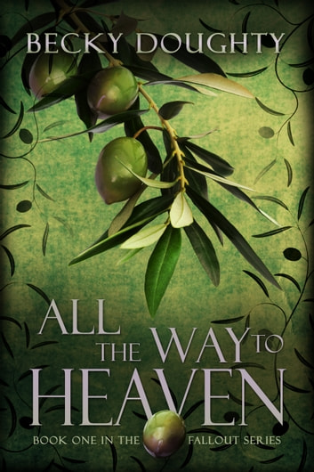 All the Way to Heaven ebook by Becky Doughty