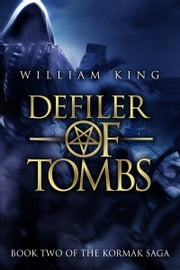 Defiler of Tombs (Kormak Book Two) ebook by William King