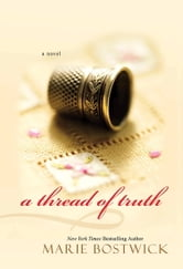 A Thread of Truth ebook by Marie Bostwick