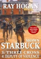 Shawn Starbuck Double Western 2: Three Cross / Deputy of VIolence ebook by