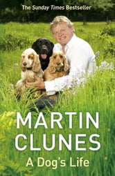 A Dog's Life ebook by Martin Clunes