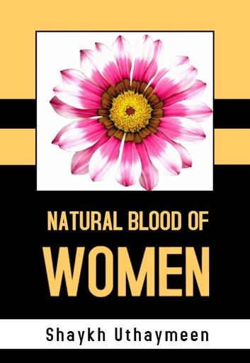 Rulings on Natural Blood of Women ebook by Shaykh Uthaymeen