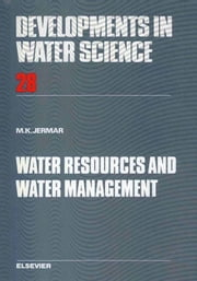 Water Resources and Water Management ebook by Jermar, M.K.