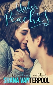 Under The Peaches ebook by Shana Vanterpool