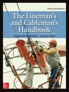 The Lineman's and Cableman's Handbook, Thirteenth Edition ebook by James E. Mack, Thomas M. Shoemaker
