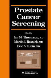 Prostate Cancer Screening ebook by Martin I. Resnick,Eric Klein