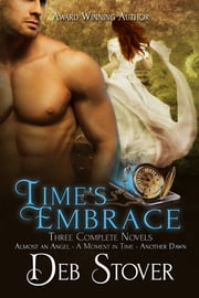 Time's Embrace - Three Time-Travel Romance Novels ebook by Deb Stover