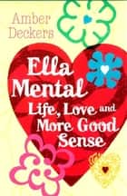 Love, Life and More Good Sense ebook by Amber Deckers