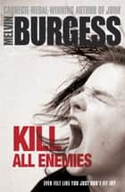 Kill All Enemies ebook by Melvin Burgess