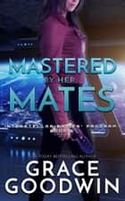 Mastered By Her Mates ebook by