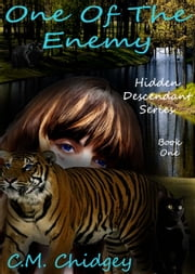 One Of The Enemy (Hidden Descendant Series, Book 1) ebook by C.M. Chidgey