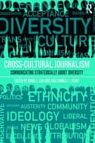 Cross-Cultural Journalism ebook by Earnest Perry,Maria Len-Rios