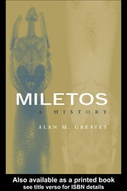 Miletos: A History ebook by Greaves, Alan M.