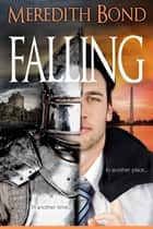 Falling ebook by Meredith Bond