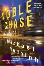 Noble Chase - A Novel ebook by Michael Rudolph