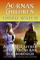 Third Watch - Acorna's Children ebook by Anne McCaffrey, Elizabeth A Scarborough