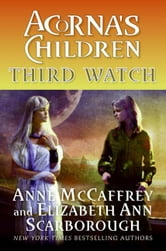 Third Watch - Acorna's Children ebook by Anne McCaffrey,Elizabeth A. Scarborough