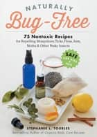 Naturally Bug-Free ebook by Stephanie L. Tourles