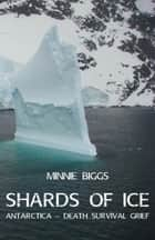 Shards of Ice ebook by Minnie Biggs