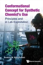Conformational Concept for Synthetic Chemist's Use ebook by Anatoly M Belostotskii