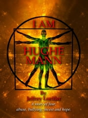 I Am Hughe Mann ebook by Jeffrey Loeffler