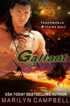 Gallant (The Innerworld Affairs Series, Book 3) ebook by Marilyn Campbell